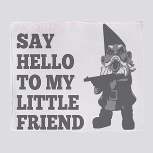 Say Hello To My Little Friend Gnome Throw Blanket