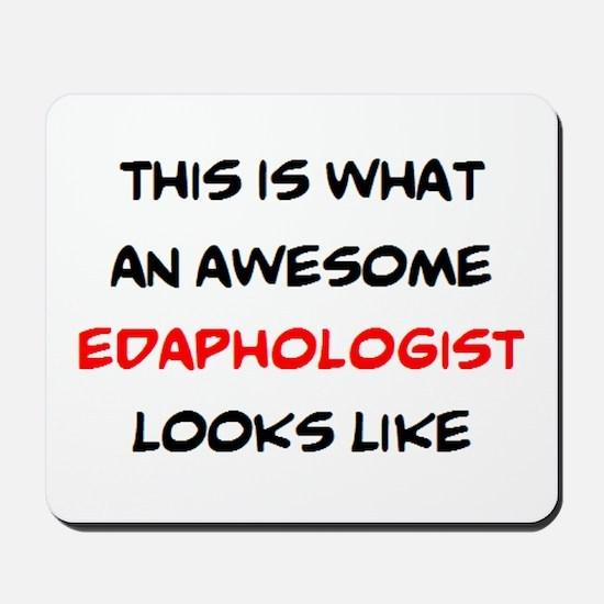 awesome edaphologist Mousepad