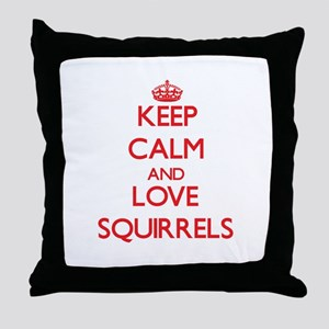 Keep calm and love Squirrels Throw Pillow