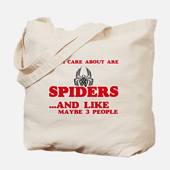 All I care about are Spiders Tote Bag