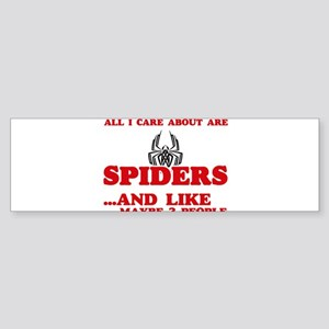 All I care about are Spiders Bumper Sticker