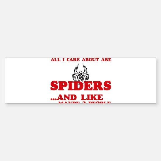 All I care about are Spiders Bumper Bumper Bumper Sticker