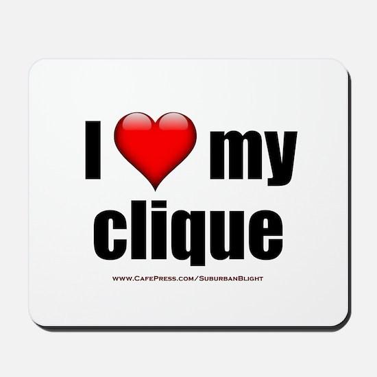 """""""Love My Clique"""" Mousepad"""