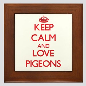 Keep calm and love Pigeons Framed Tile