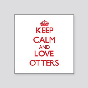 Keep calm and love Otters Sticker