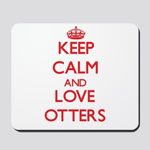 Keep calm and love Otters Mousepad