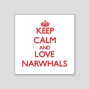 Keep calm and love Narwhals Sticker