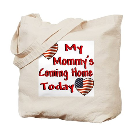 Mommy's Coming Home Tote Bag