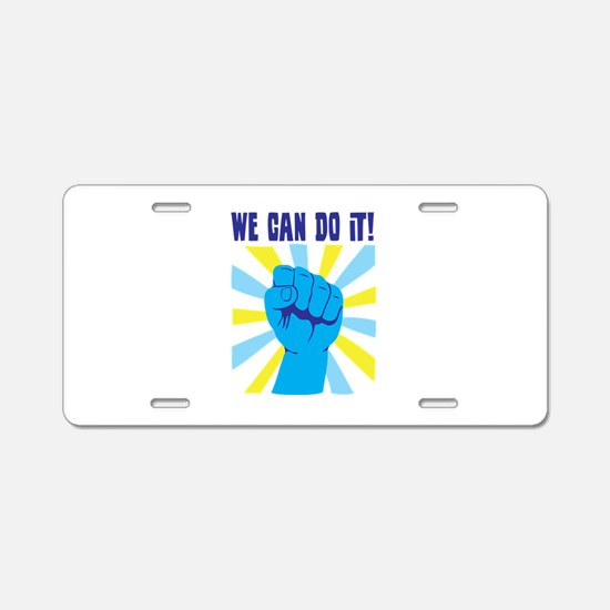 WE CAN DO IT! Aluminum License Plate