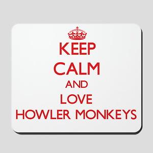 Keep calm and love Howler Monkeys Mousepad