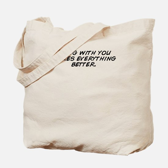 Unique Makes everything better Tote Bag