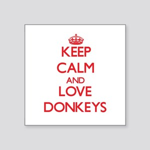 Keep calm and love Donkeys Sticker