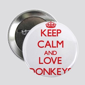 """Keep calm and love Donkeys 2.25"""" Button"""