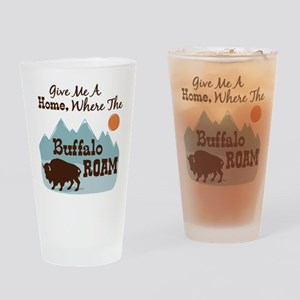 Give Me A Home, Where The Buffalo ROAM Drinking Gl