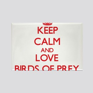 Keep calm and love Birds Of Prey Magnets