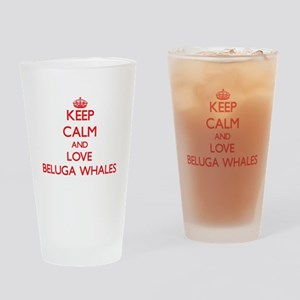Keep calm and love Beluga Whales Drinking Glass