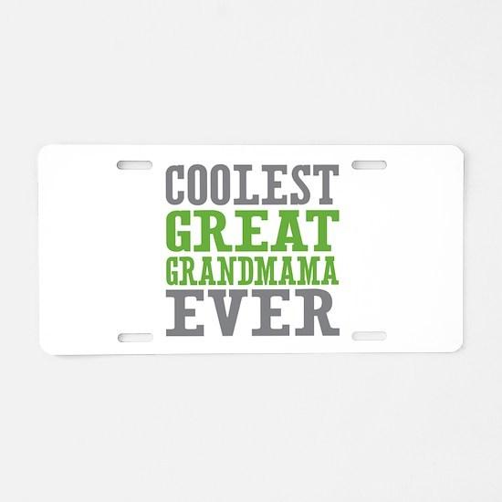 Coolest Great Grandmama Ever Aluminum License Plat