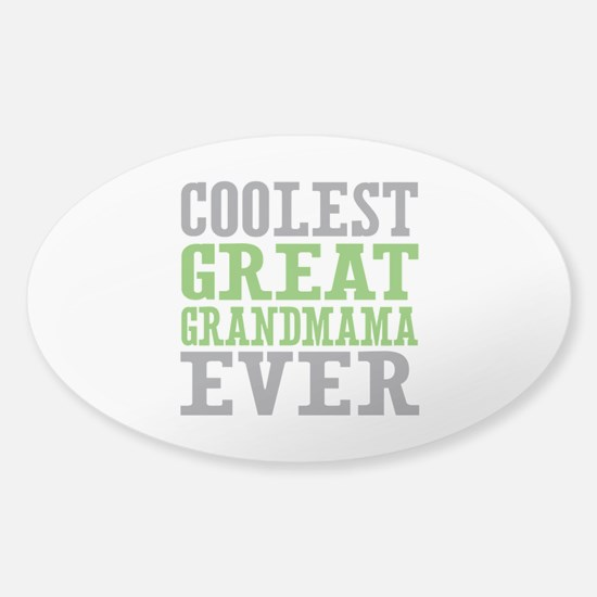 Coolest Great Grandmama Ever Sticker (Oval)