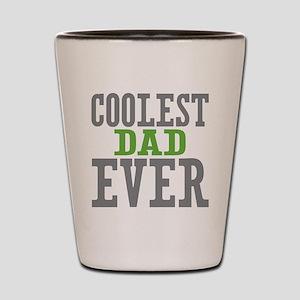 Coolest Dad Ever Shot Glass