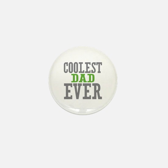 Coolest Dad Ever Mini Button