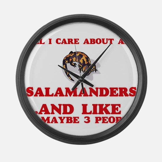 All I care about are Salamanders Large Wall Clock
