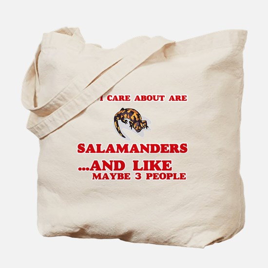 All I care about are Salamanders Tote Bag