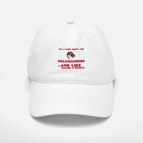 All I care about are Salamanders Baseball Baseball Cap