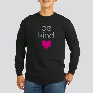 Be Kind Long Sleeve Dark T-Shirt