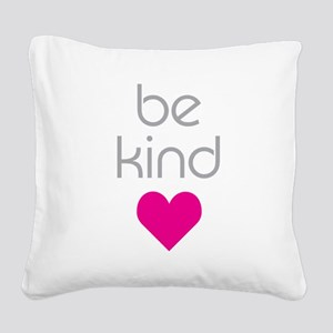 Be Kind Square Canvas Pillow
