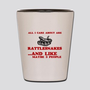 All I care about are Rattlesnakes Shot Glass