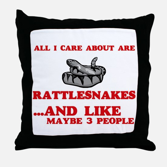 All I care about are Rattlesnakes Throw Pillow