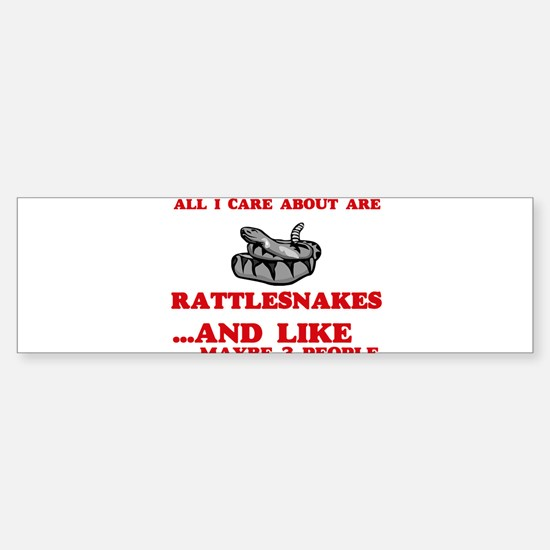 All I care about are Rattlesnakes Bumper Bumper Bumper Sticker