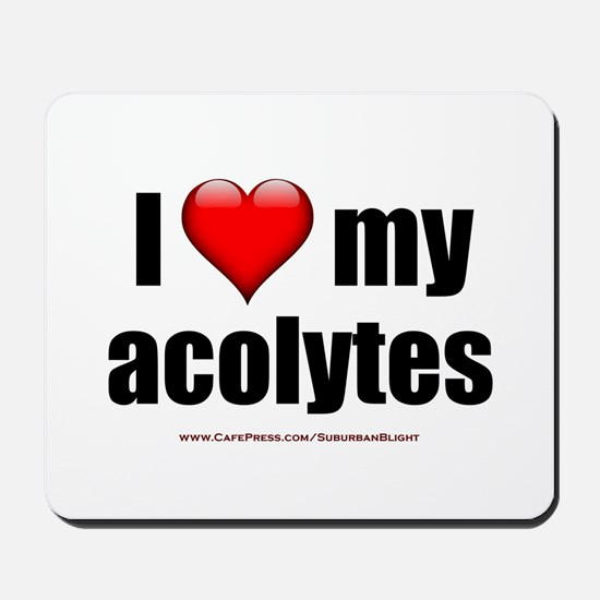 """Love My Acolytes"" Mousepad"