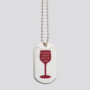 Good Time For Wine Dog Tags