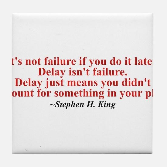 Its not failure Tile Coaster