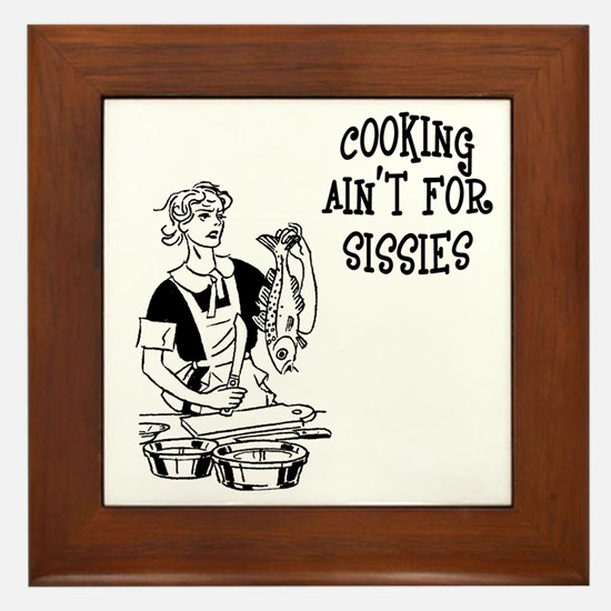Cooking Ain't For Sissies Framed Tile