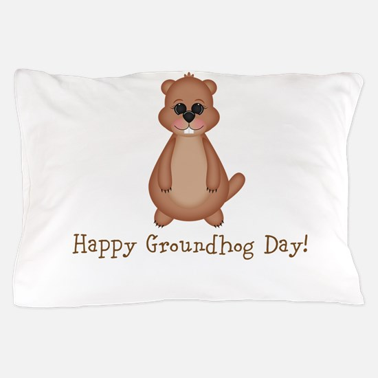 Happy Groundhog Day! Pillow Case