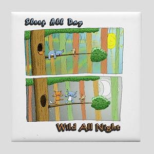 Sleep All Day, Wild All Night Tile Coaster