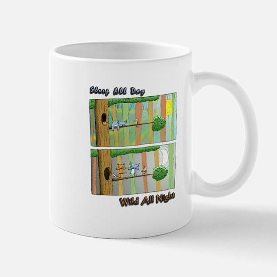 Sleep All Day, Wild All Night Mugs