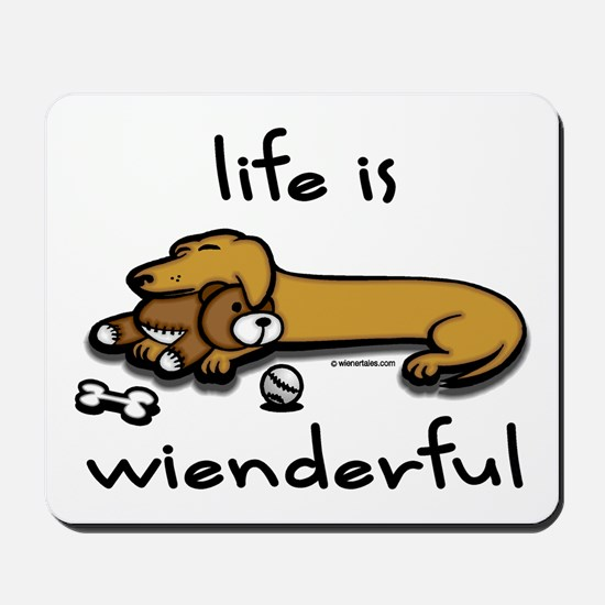 Life Is Wienderful Mousepad
