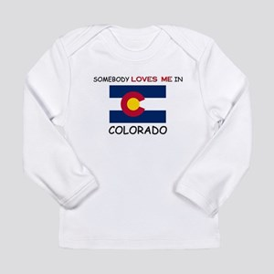 Somebody Loves Me In COLORADO Long Sleeve T-Shirt