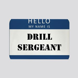Hello my name is Drill Sergeant Magnets