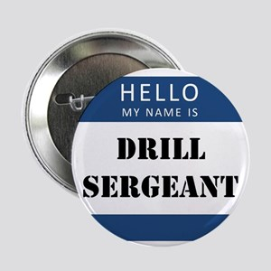 """Hello my name is Drill Sergeant 2.25"""" Button"""
