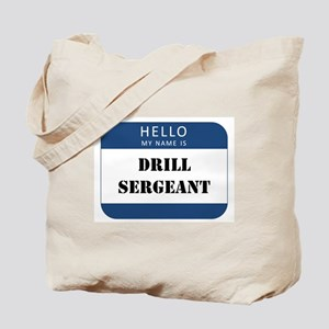 Hello my name is Drill Sergeant Tote Bag