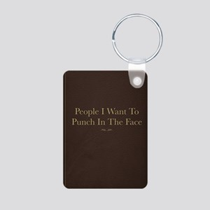 People I Want To Punch In  Aluminum Photo Keychain
