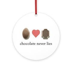 Chocolate Never Lies Ornament (Round)