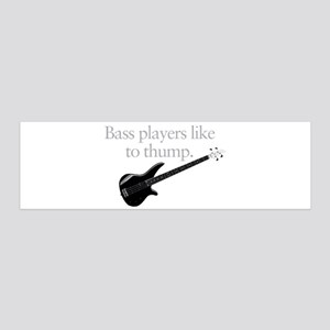 Bass players like to thump 36x11 Wall Decal