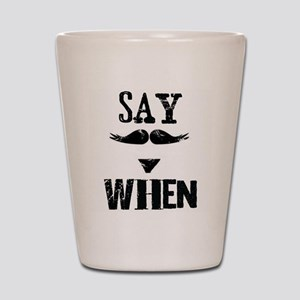 Say When Shot Glass