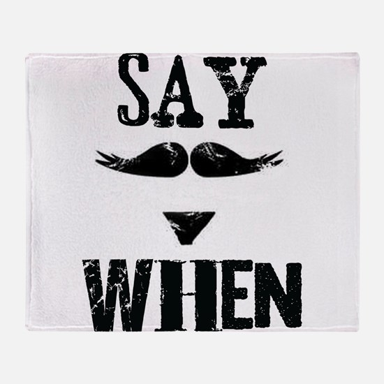 Say When Throw Blanket
