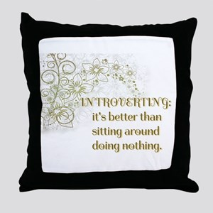 Introverting: its better than doing nothing Throw
